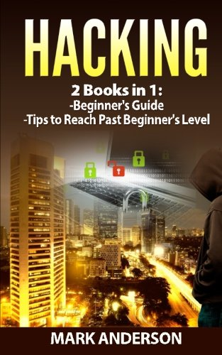 Hacking: 2 Books: Beginners Guide and Advanced Tips (Penetration Testing, Basic Security, Password Hacking, Programming) (Volume 3)