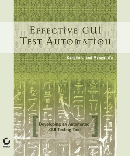 Effective GUI Testing Automation: Developing an  Automated GUI Testing Tool ebook
