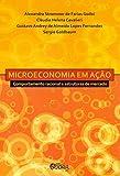 capa de Microeconomia em ação: Comportamento racional e estruturas de mercado