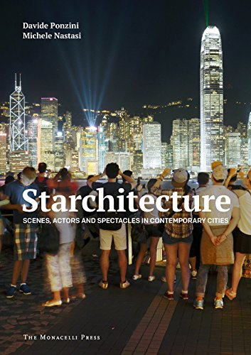 Starchitecture: Scenes, Actors, and Spectacles in Contemporary Cities by imusti