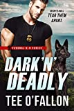Dark 'N' Deadly (Federal K-9 Book 3)