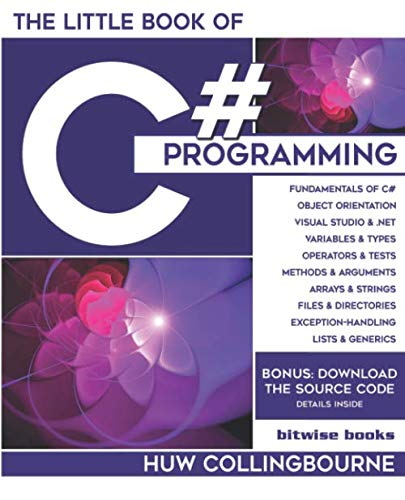 The Little Book Of C# Programming: Learn To Program C-Sharp For Beginners