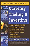 img - for The Complete Guide to Currency Trading & Investing: How to Earn High Rates of Return Safely and Take Control of Your Financial Investments REVISED 2ND EDITION book / textbook / text book
