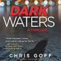 Dark Waters: The Raisa Jordan Series, Book 1 Audiobook by Chris Goff Narrated by Assaf Cohen