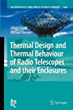 Thermal Design and Thermal Behaviour of Radio Telescopes and Their Enclosures, Greve, Albert and Bremer, Michael, 3642263097