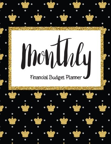 Monthly Financial Budget Planner: 2018 Bill Organizer Notebook, Budget Organizer, Bill Paying Notebook, Business Money Personal Finance Journal Planning (Budgeting & Money Management) (Volume 4)