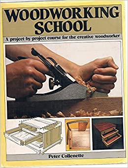 Woodworking School A Project By Project Course For The