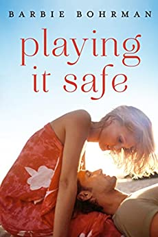 Playing It Safe by [Bohrman, Barbie]