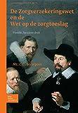 De Zorgverzekeringswet en de Wet Op de Zorgtoeslag, Beerepoot, C. C., 9031353086