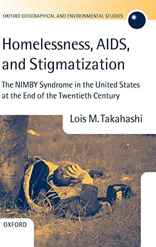 Homelessness, AIDS, and Stigmatization: The NIMBY Syndrome in the United States at the End of the Twentieth Century (Oxf