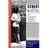 Street Kids: The Tragedy of Canada's Runaways