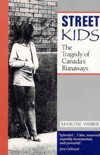 Street Kids: The Tragedy of Canada's Runaways (Heritage)