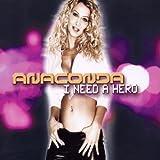 I Need a Hero by Anaconda (2002-10-29)
