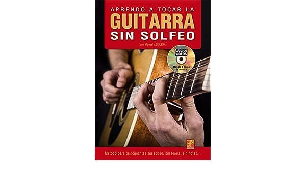 Aprendo a tocar la guitarra sin solfeo - 1 Libro + 1 Disco Audios ...