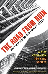 The Road from Ruin: A New Capitalism for a Big Society by Michael Green (2011-01-19)