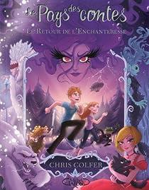 Le Pays des contes, tome 2 : Le retour de l'Enchanteresse par Colfer