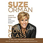 The Money Class: Learn to Create Your New American Dream | Suze Orman