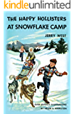 The Happy Hollisters at Snowflake Camp: (Volume 6)