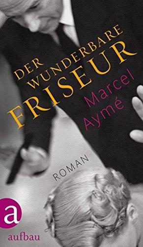 Der wunderbare Friseur: Roman