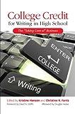 College Credit for Writing in High School, Kristine Hansen, Christine R. Farris, 0814107222