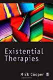 Existential Therapies (03) by Cooper, Mick [Paperback (2003)]