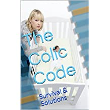 The Colic Code: Survival & Solutions