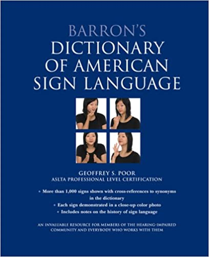 Barron\'s Dictionary of American Sign Language: Geoffrey Poor M.S. ...