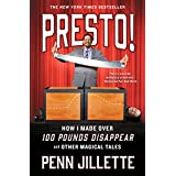 Presto!..: How I Made Over 100 Pounds Disappear and Other Magical Tales