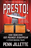 Kyпить Presto!: How I Made Over 100 Pounds Disappear and Other Magical Tales на Amazon.com