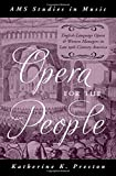"Katherine K. Preston, ""Opera for the People: English-Language Opera and Women Managers in Late 19th-Century America"" (Oxford UP, 2017)"