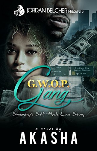 Search : GWOP GANG: Shauntay's Self-Made Love Story