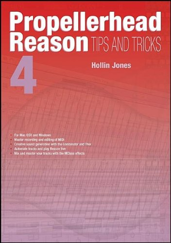 Propellerhead Reason 4 Tips and Tricks, 4/e (Paperback)-cover
