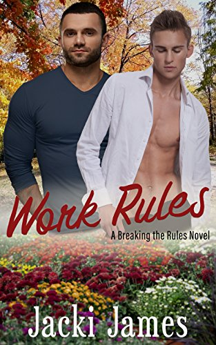 Work Rules: A Breaking the Rules Novel by [James, Jacki]