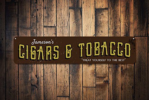 Cigars & Tobacco Sign Personalized Treat Yourself to The Best Sign Custom Name Cigar Store Man Cave Sign Quality Aluminum (Treat Yourself To The Best)