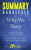 Summary & Analysis of Why We Sleep: Unlocking the Power of Sleep and Dreams | A Guide to the Book by Matthew Walker