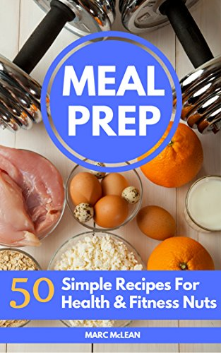 Meal prep recipe book 50 simple recipes for health fitness nuts meal prep recipe book 50 simple recipes for health fitness nuts strength training forumfinder Image collections