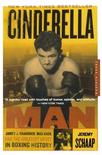 Cinderella Man: James J. Braddock, Max Baer, and the Greatest Upset in Boxing History by Jeremy Schaap (2006-04-10)