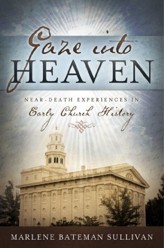 Gaze Into Heaven: Near-Death Experiences in Early Church History (Best Near Death Experiences)
