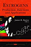 img - for Estrogens: Production, Functions and Applications (Endocrinology Research and Clinical Developments) book / textbook / text book