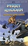 Perry Rhodan, tome 192 : Mutants sans avenir par Scheer