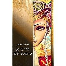 La Città del Sogno (Italian Edition)