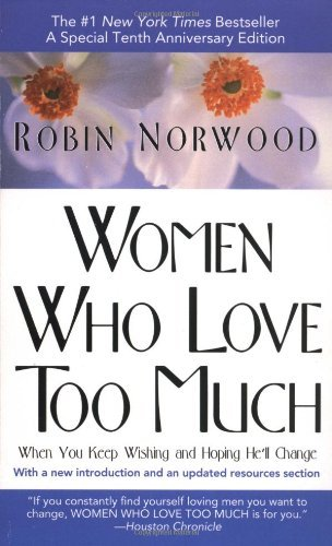By Robin Norwood - Women Who Love Too Much (12.2.1985)