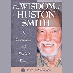 The Wisdom of Huston Smith