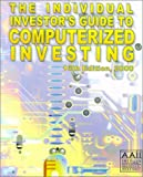 The Individual Investor's Guide to Computerized Investing 2000, American Association of Individual Investors Staff, 1883328055