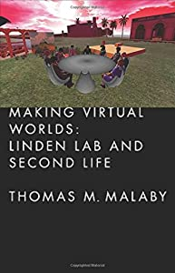 Making Virtual Worlds: Linden Lab and Second Life
