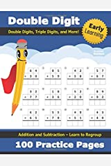 Double Digit Addition and Subtraction: 100 Practice Pages - Add and Subtract - Double Digit, Triple Digit, and More - 2 Digit - 3 Digit - Multi Digit ... 2nd, 3rd Grade) (Ages 7-9) - Math Workbook Paperback