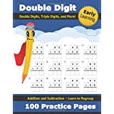Double Digit Addition and Subtraction: 100 Practice Pages - Add and Subtract - Double Digit, Triple Digit, and More - 2 Digit