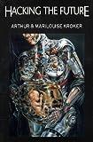 Hacking the Future, Arthur Kroker and Marilouise Kroker, 0312129556