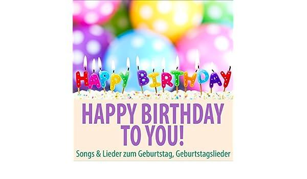 Happy Birthday To You Songs Lieder Zum Geburtstag
