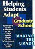 Helping Students Adapt to Graduate School : Making the Grade, , 0789009781
